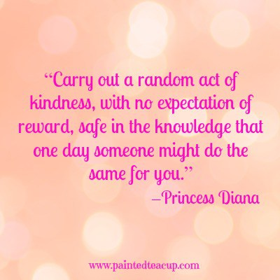 carry-out-a-random-act-of-kindness-with-no-expectation-of-reward-safe-in-the-knowledge-that-one-day-someone-might-do-the-same-for-you-princess-diana